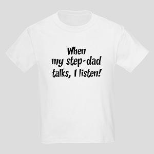 I listen to step-dad Kids Light T-Shirt