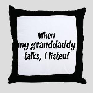 I listen to granddaddy Throw Pillow