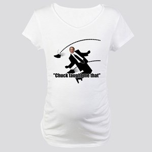 Chuck Taught Me That Maternity T-Shirt
