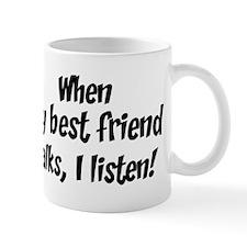 I listen to best friend Mug