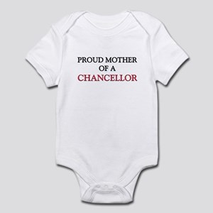 Proud Mother Of A CHANCELLOR Infant Bodysuit