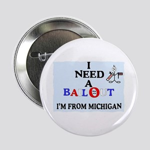"I need a ""bail out"" I live in Michigan 2"