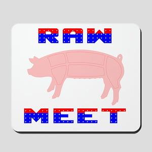 Raw Meet Mousepad