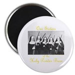 Our Sisters of the Holy Powder Burn Magnet
