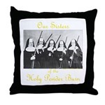 Our Sisters of the Holy Powder Burn Throw Pillow