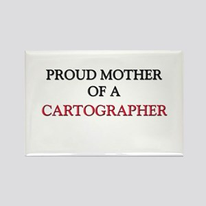 Proud Mother Of A CARTOGRAPHER Rectangle Magnet