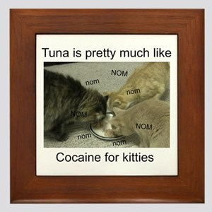 Tuna is like cocaine for kitt Framed Tile
