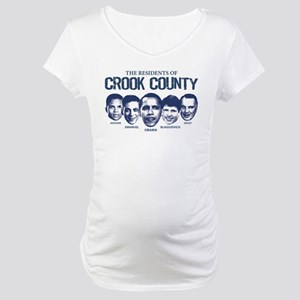 Residents of Crook County Maternity T-Shirt