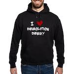 I love demolition derby Hoodie (dark)