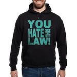 You Hate This Law! Hoodie (dark)