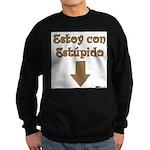 Estoy con Estupido Down Sweatshirt (dark)