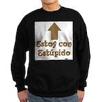 Estoy con Estupido Up Sweatshirt (dark)