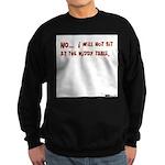 I Will Not Sit At The Kiddy T Sweatshirt (dark)