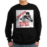 Warning Choking Hazard Sweatshirt (dark)