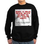 Ninja - Saying you're sorry Sweatshirt (dark)