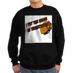 I put the urine in tambourine Sweatshirt (dark)
