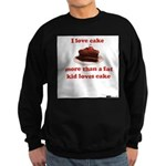 I love cake like a fat kid Sweatshirt (dark)