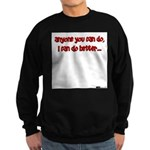 Anyone You Can Do, I Can Do B Sweatshirt (dark)