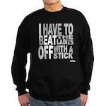 I Beat Off the Ladies Shirt Sweatshirt (dark)