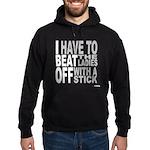 I Beat Off the Ladies Shirt Hoodie (dark)