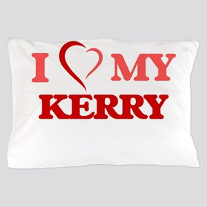 I love my Kerry Pillow Case