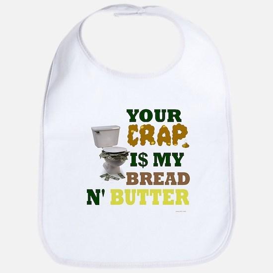 Your Crap is my bread & butte Bib