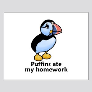 Puffins ate my homework Small Poster