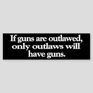If Guns Are Outlawed Bumper Sticker