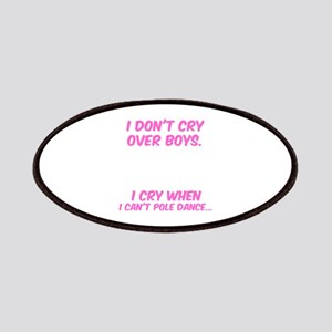 Pole Dance Shirt Don't Cry Over Boys I C Patch