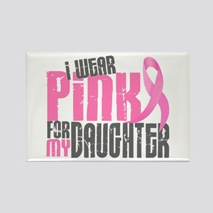 I Wear Pink For My Daughter 6.2 Rectangle Magnet