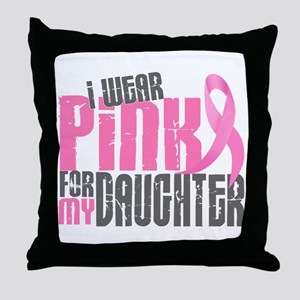 I Wear Pink For My Daughter 6.2 Throw Pillow