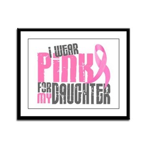 I Wear Pink For My Daughter 6.2 Framed Panel Print