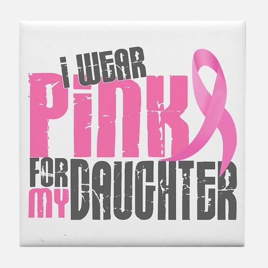 I Wear Pink For My Daughter 6.2 Tile Coaster