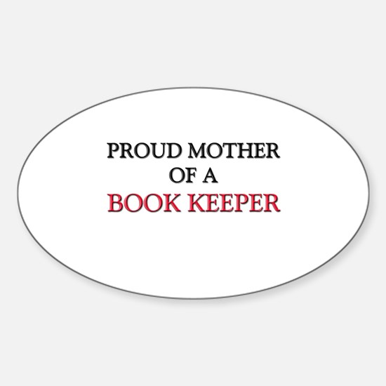 Proud Mother Of A BOOK KEEPER Oval Decal