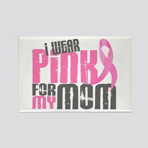 I Wear Pink For My Mom 6.2 Rectangle Magnet