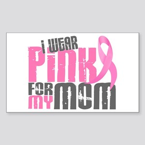 I Wear Pink For My Mom 6.2 Rectangle Sticker