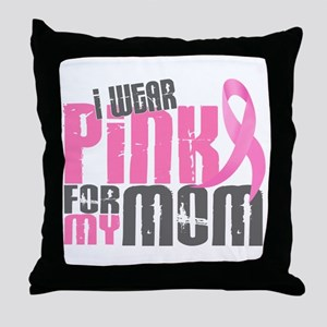I Wear Pink For My Mom 6.2 Throw Pillow