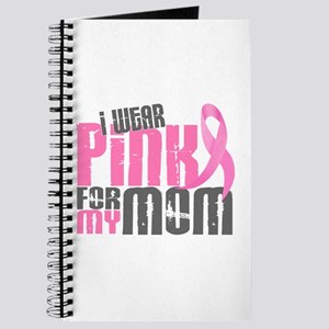 I Wear Pink For My Mom 6.2 Journal