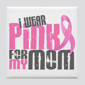 I Wear Pink For My Mom 6.2 Tile Coaster