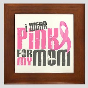 I Wear Pink For My Mom 6.2 Framed Tile