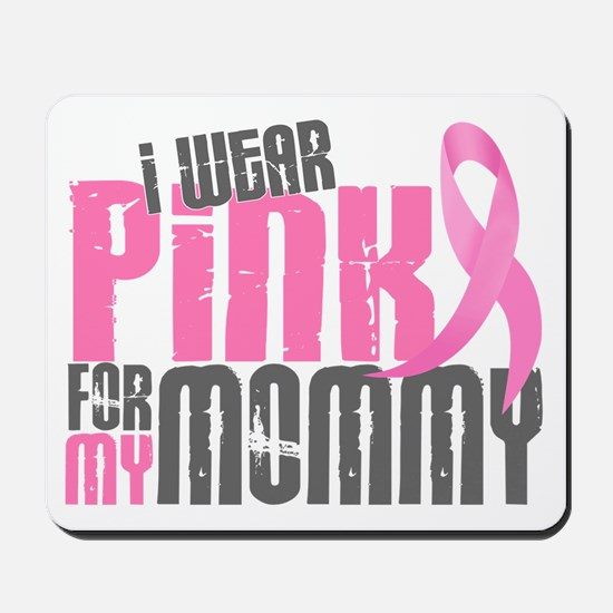 I Wear Pink For My Mommy 6.2 Mousepad