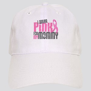 I Wear Pink For My Mommy 6.2 Cap