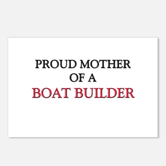 Proud Mother Of A BOAT BUILDER Postcards (Package