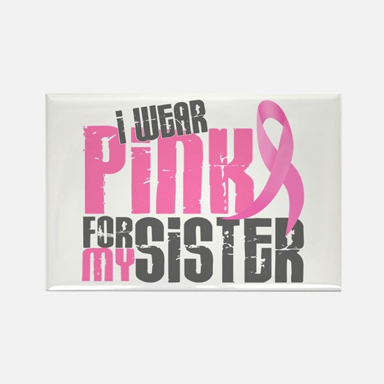 I Wear Pink For My Sister 6.2 Rectangle Magnet