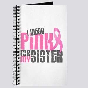 I Wear Pink For My Sister 6.2 Journal