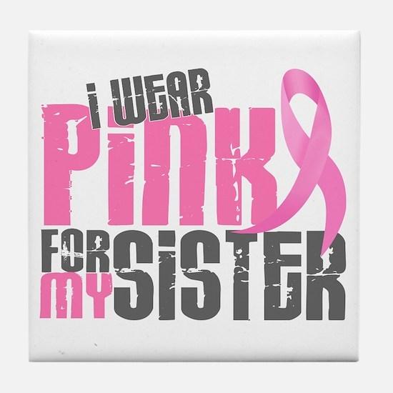 I Wear Pink For My Sister 6.2 Tile Coaster