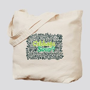 cabbage soup? Tote Bag