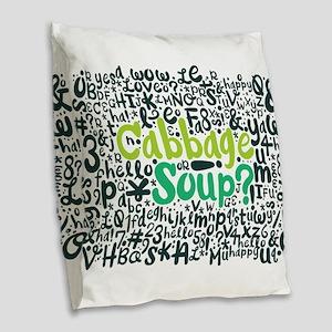 cabbage soup? Burlap Throw Pillow