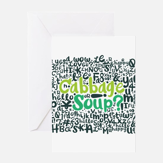 cabbage soup? Greeting Cards