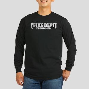 Proud Mom Fire Dept Long Sleeve Dark T-Shirt
